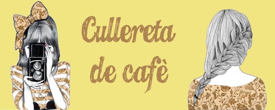 Blog Cullereta de cafè