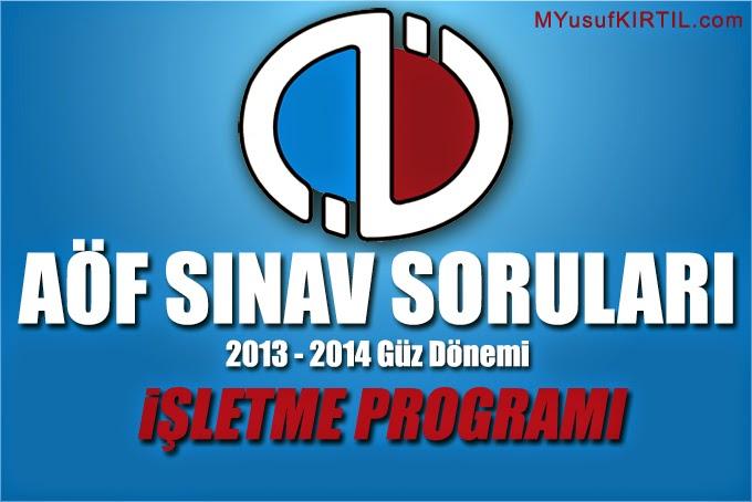 Açıköğretim Fakültesi ( AÖF ) İşletme Bölümü 2013 - 2014 Güz Dönemi Ara Sınav ( Vize ) Soruları İndir
