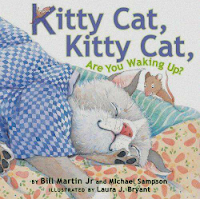 Bill Martin Jr,. Kitty Cat Kitty Cat Are you Waking Up