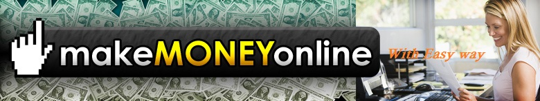 Make Money Online With  Easy Way