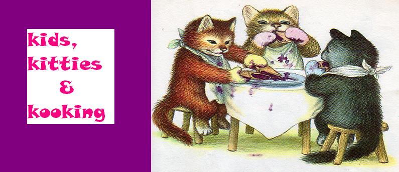 Kids, Kitties & Kooking