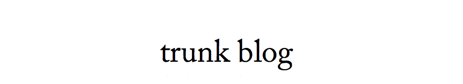 trunk blog