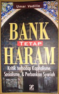 Jual Buku Bank Tetap Haram: Kritik Terhadap Kapitalisme, Sosialisme dan Perbankan Syariah