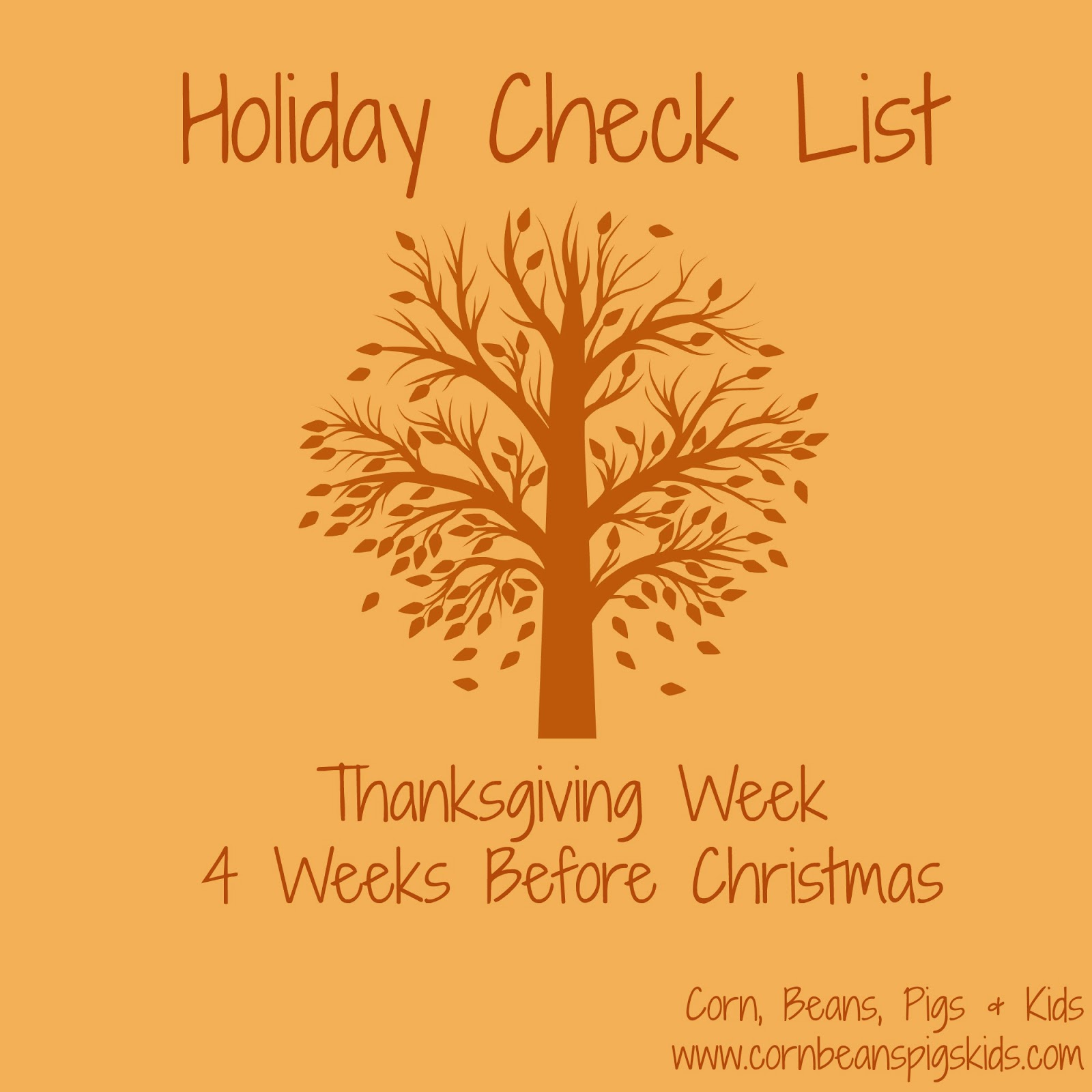 So, Without Further Ado, Here Is My Check List For This Week, The Week Of  Thanksgiving And Four Weeks Before Christmas: