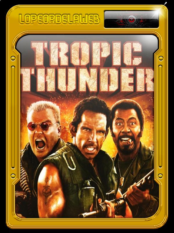Tropic Thunder, ¡Una Guerra Muy Perra! (2008) [720p-Dual]