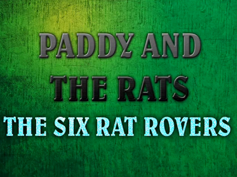 Paddy and the Rats - The six rat rovers