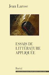À propos des «Essais de littérature appliquée» de Jean Larose