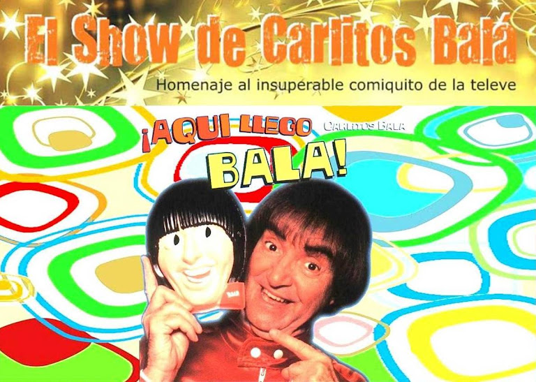 EL SHOW DE CARLITOS BALA