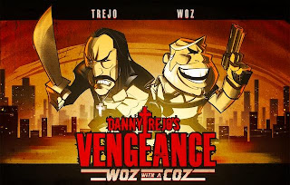 Vengeance. The game of Danny Trejo & Steve Wozniak