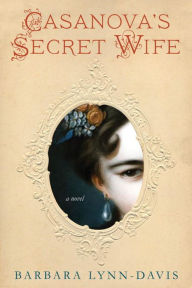 Casanova's Secret Wife by Barbara Lynn-Davis