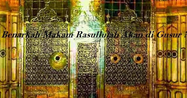 Makam Nabi Muhammad Akan Digusur ?   Rahasia Dan Kekuatan Ilmu Hikmah