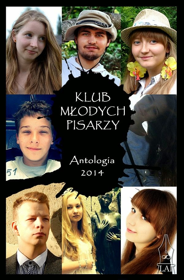 Klub Młodych Pisarzy. Antologia 2014.