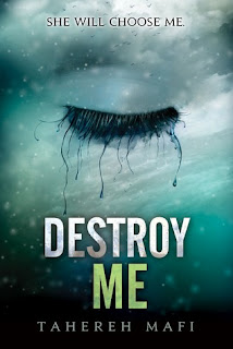 Book Review: Destroy Me by Tahereh Mafi