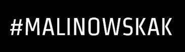 #MALINOWSKAK