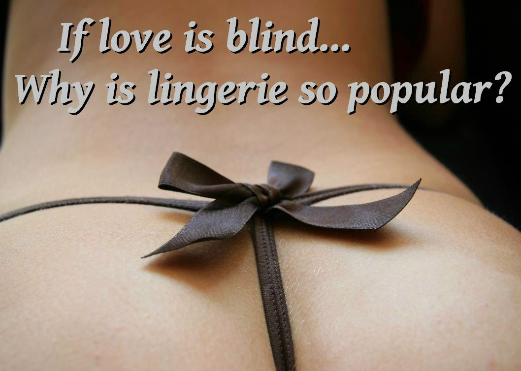 If Love Is Bling why lingeries are so attractive