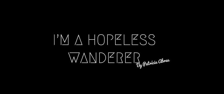 I'm A Hopeless Wanderer