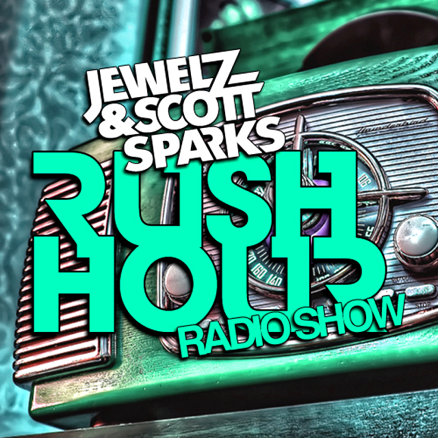 Jewelz & Scott Sparks - Rush Hour Radio Show #025