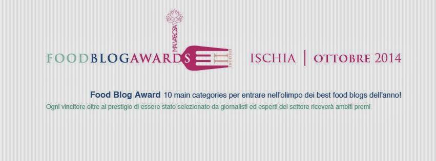 Questo Blog ha partecipato al Food Blog Award 2014 arrivando alle SEMIFINALI!