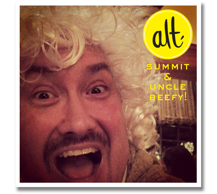 Alt Summit and Uncle Beefy