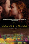 CLAUDE &amp; CAMILLE: a novel of Claude Monet