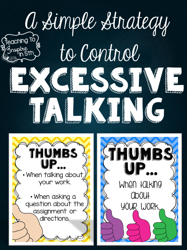 http://teachingtoinspirein5th.blogspot.com/2014/08/controlling-excessive-talking-in.html