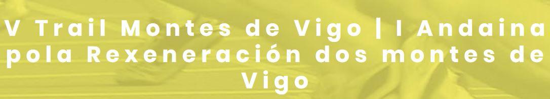 V Trail Montes de Vigo | I Andaina pola rexeneración dos montes de Vigo