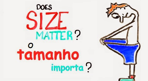 O tamanho importa? (com video)