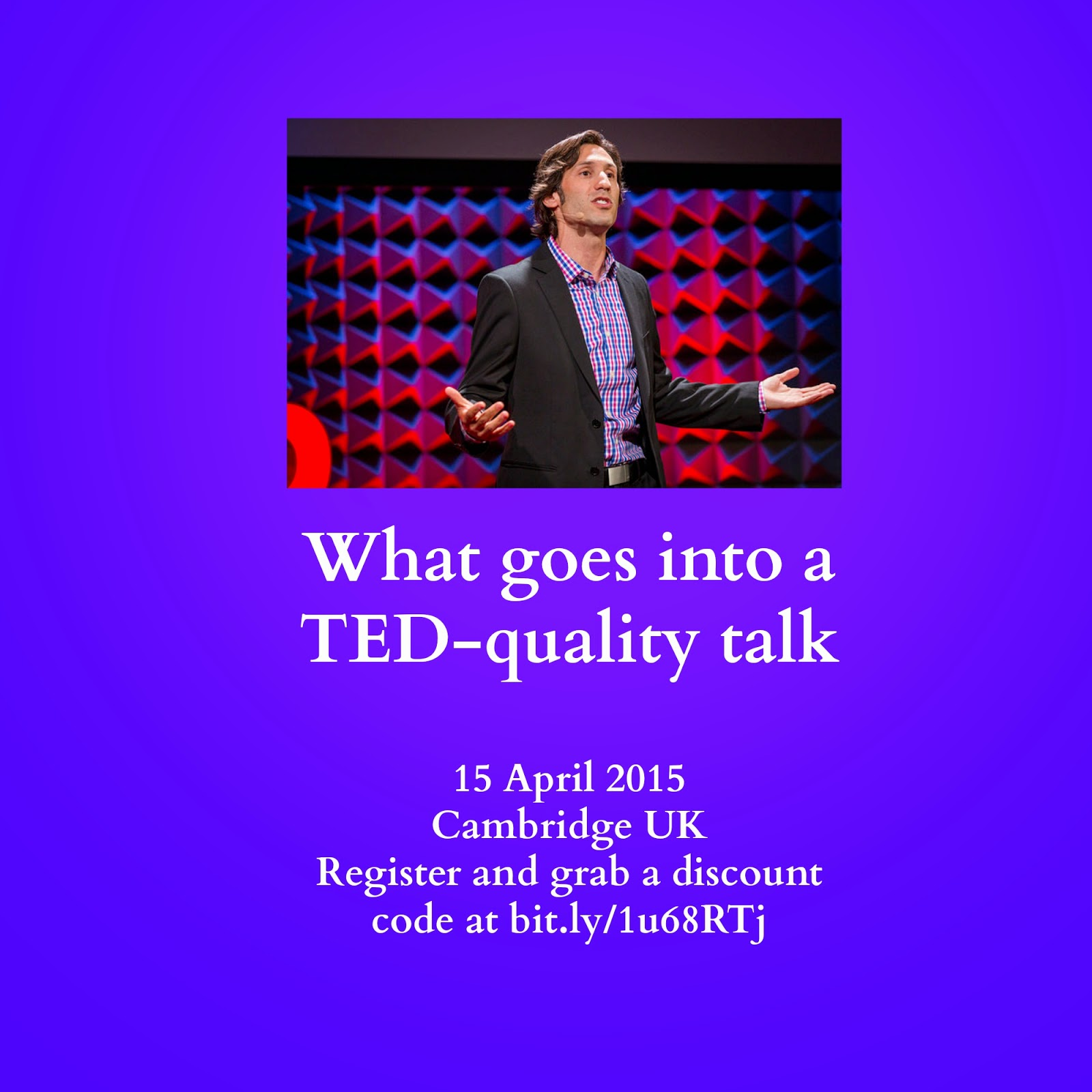 Workshop: What goes into a TED-quality talk, 15 April in Cambridge, UK