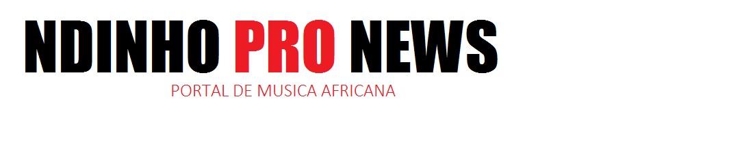 Ndinhopronews | Portal de Musica Africana