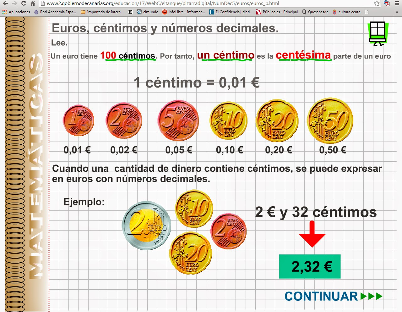 http://www2.gobiernodecanarias.org/educacion/17/WebC/eltanque/pizarradigital/NumDec5/euros/euros_p.html