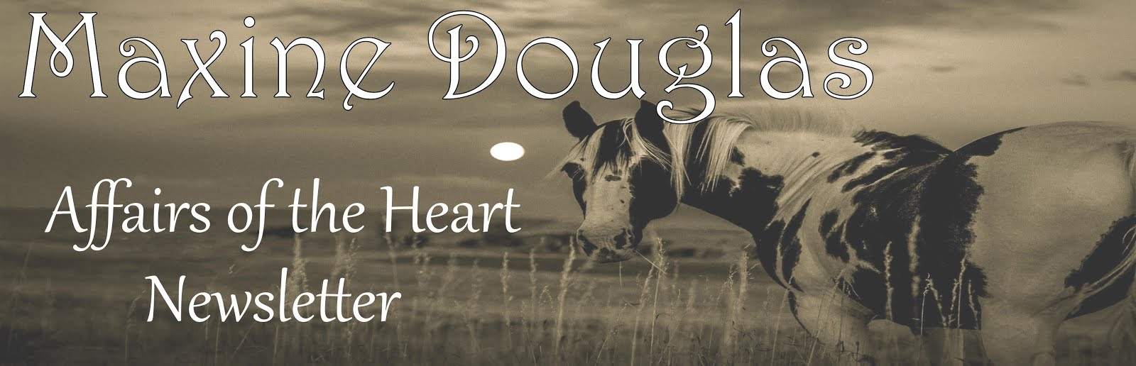 Maxine Douglas Affairs of the Heart Newsletter