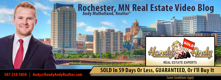 Rochester Minnesota Real Estate Video Blog with Andy Mulholland