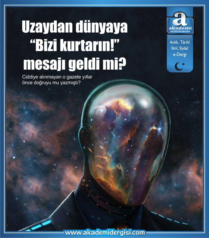 """Uzaydan dünyaya """"Bizi kurtarın!"""" mesajı geldi mi?"""