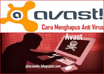 Cara Menghapus Anti Virus Avast