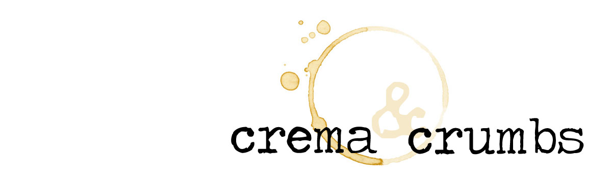 crema and crumbs