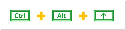 [Ctrl] + [Alt] + [↑]