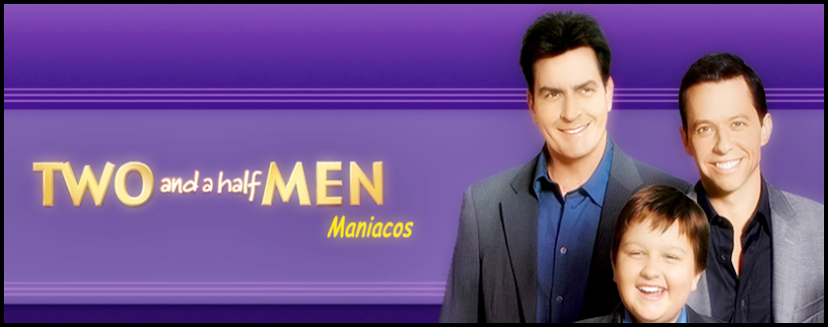 Two And A Half Men Maniacos