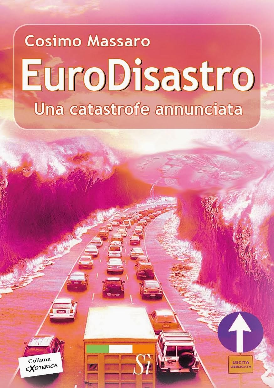 EuroDisastro  - Una catastrofe annunciata