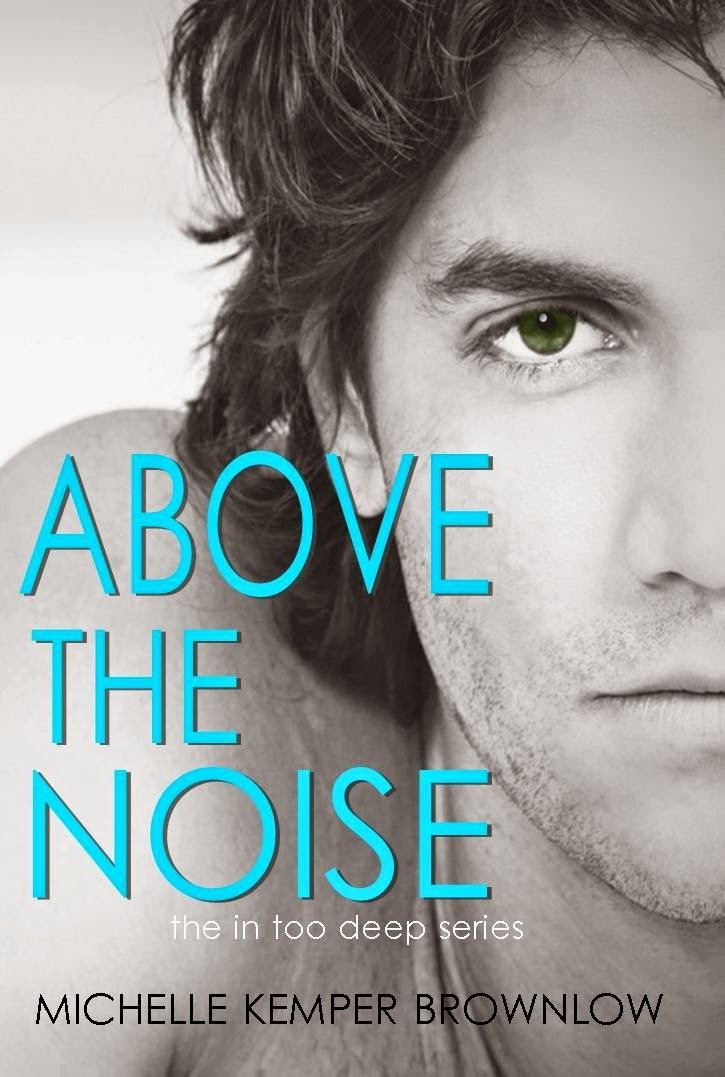 Cover Reveal : Above The Noise by Michelle Kemper Brownlow