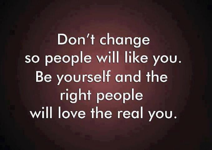 dont change so people will like you love quotes and covers