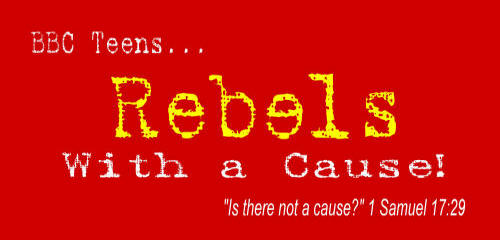 "BibleBC Teen Ministry - ""Rebels with A Cause"""