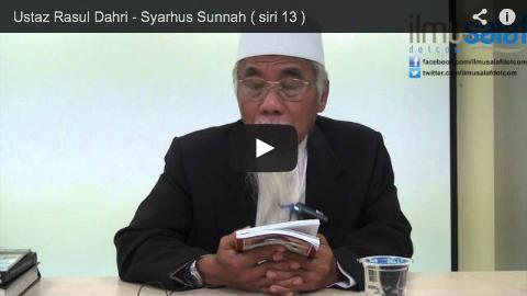 Ustaz Rasul Dahri – Syarhus Sunnah ( siri 13 )
