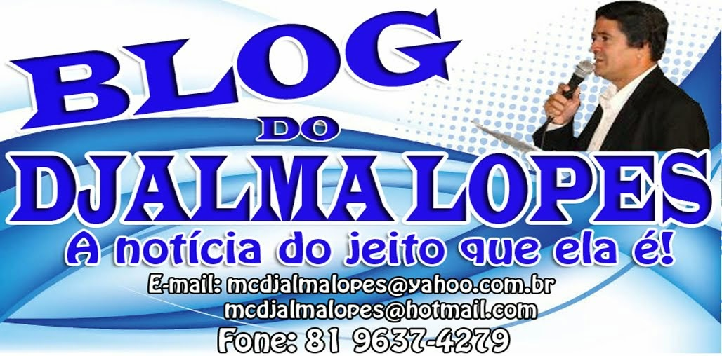 BLOG DO DJALMA LOPES