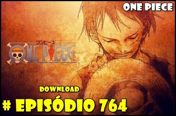 One Piece Episódio 764! Já Disponível!