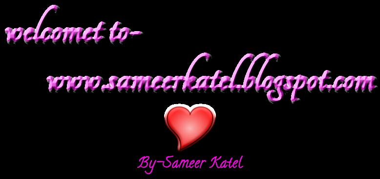 Sameer's Blog  !! By:- Topendra Katel (SameeR)