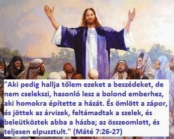 [kép: Jézus hegyi beszéde - aki nem cselekszi, bolond házépítő]