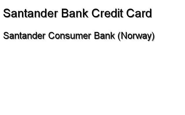 santander consumer bank norway santander bank credit card. Black Bedroom Furniture Sets. Home Design Ideas
