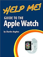 Help Me! Guide to the Apple Watch: Step-by-Step User Guide for Apple's First Generation Smartwatch