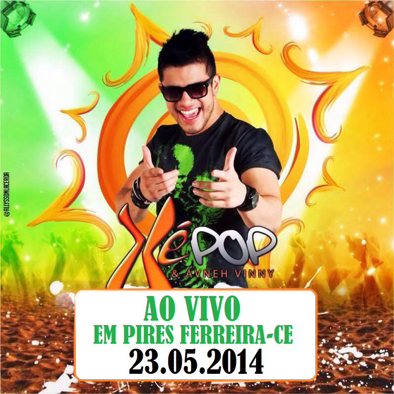 [BAIXE CD] XÉ POP EM PIRES FERREIRA - MAIO 2014