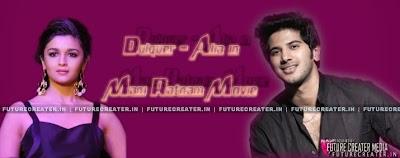Dulquer And Alia Bhatt in Mani Ratnam Movie